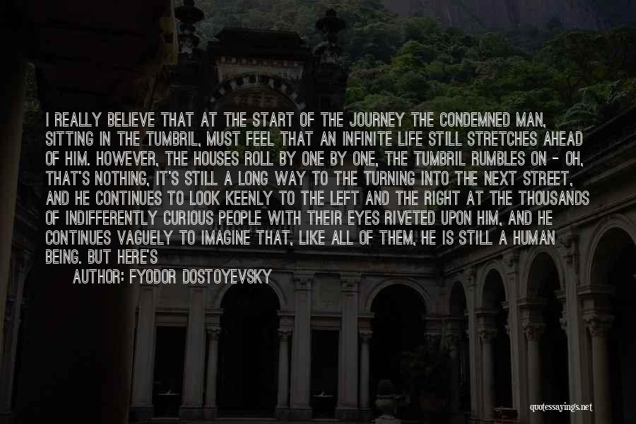 Life Continues Quotes By Fyodor Dostoyevsky