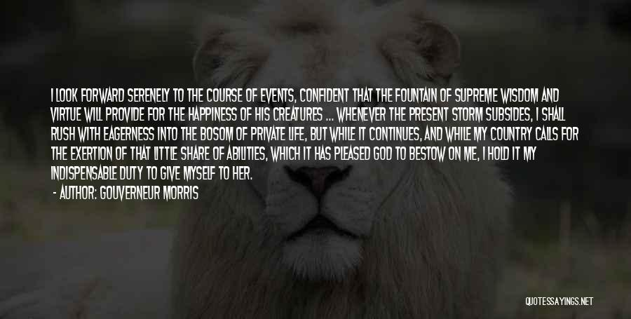Life Continues Quotes By Gouverneur Morris