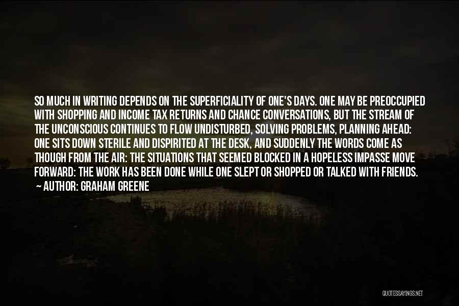 Life Continues Quotes By Graham Greene
