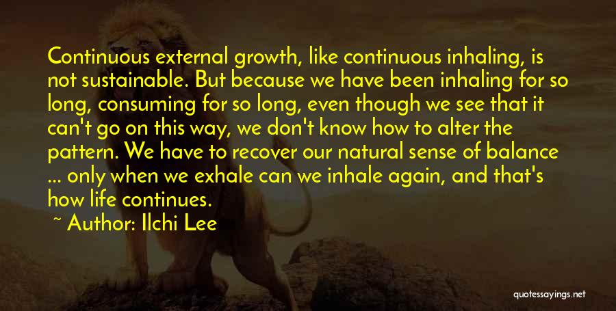 Life Continues Quotes By Ilchi Lee