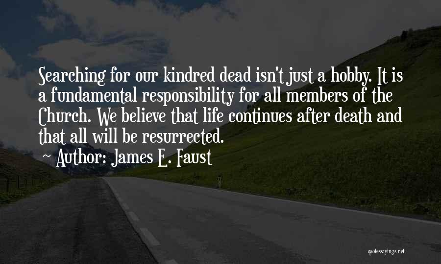 Life Continues Quotes By James E. Faust