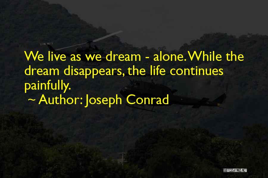 Life Continues Quotes By Joseph Conrad
