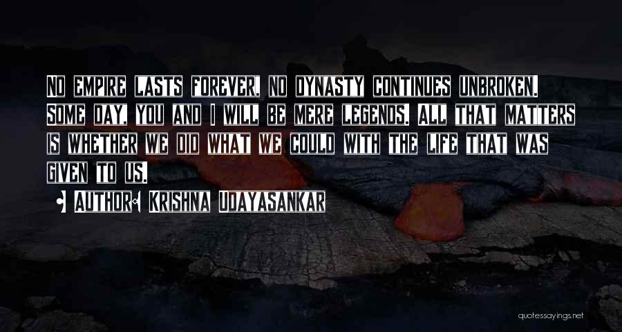 Life Continues Quotes By Krishna Udayasankar