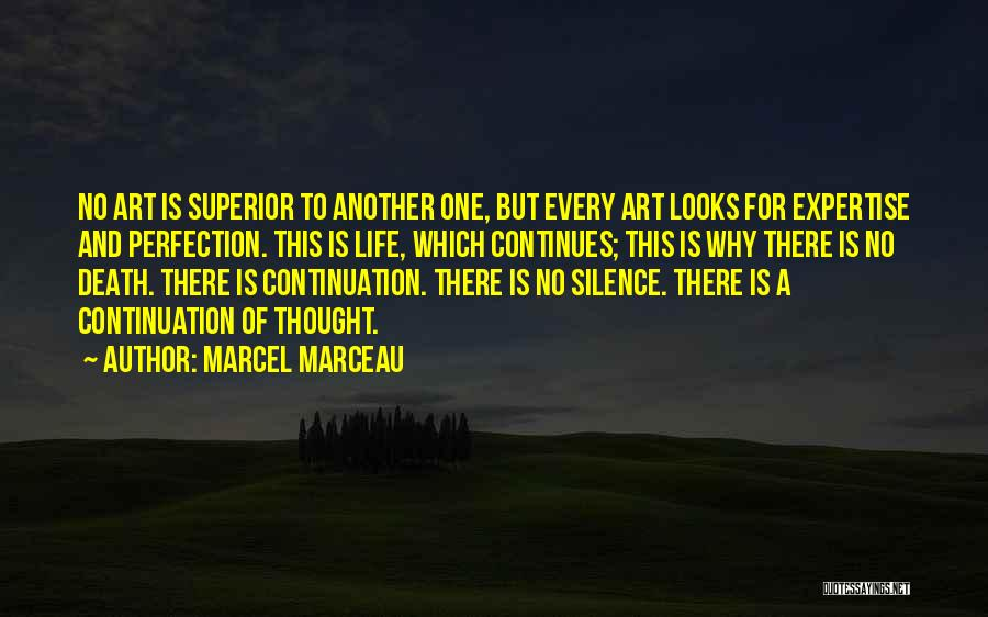 Life Continues Quotes By Marcel Marceau