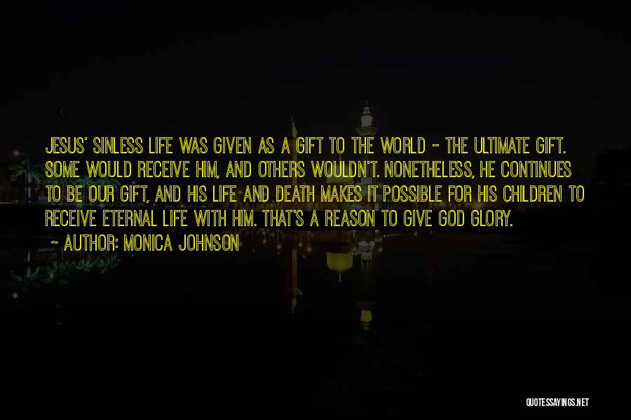 Life Continues Quotes By Monica Johnson