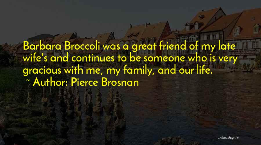 Life Continues Quotes By Pierce Brosnan