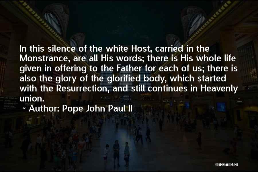 Life Continues Quotes By Pope John Paul II