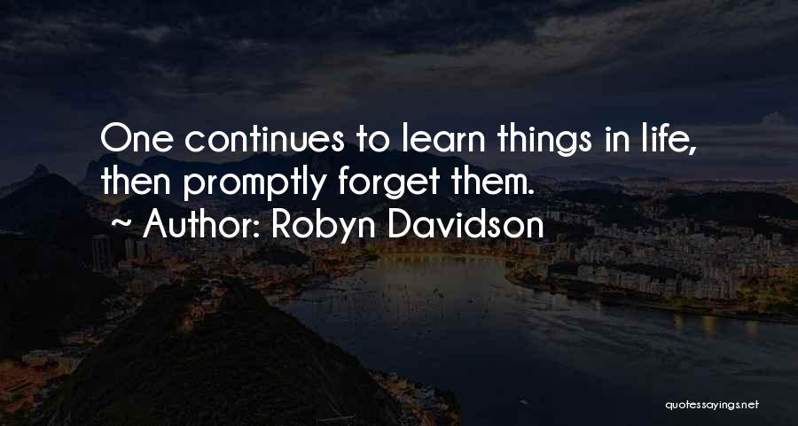Life Continues Quotes By Robyn Davidson
