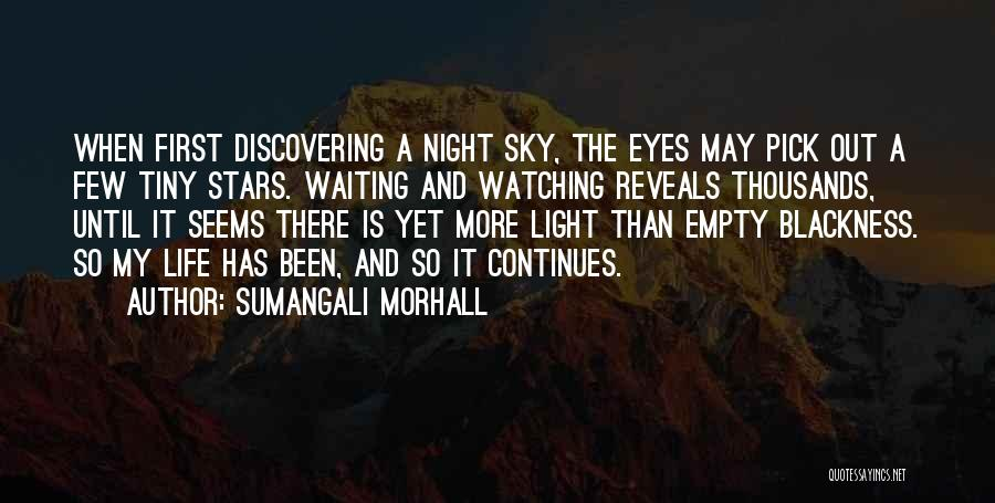 Life Continues Quotes By Sumangali Morhall