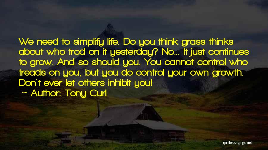 Life Continues Quotes By Tony Curl