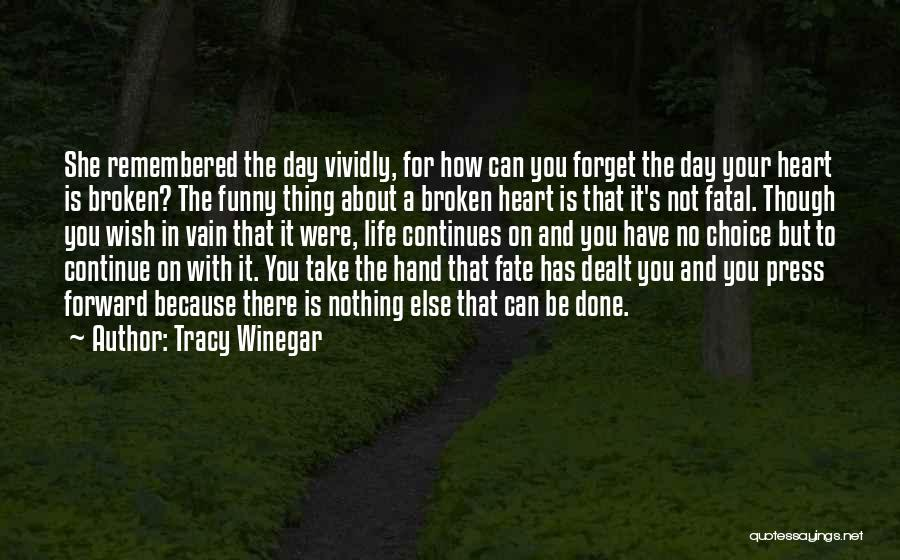 Life Continues Quotes By Tracy Winegar