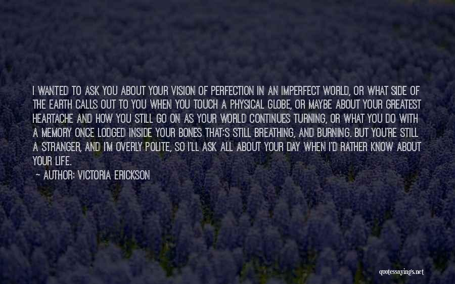 Life Continues Quotes By Victoria Erickson