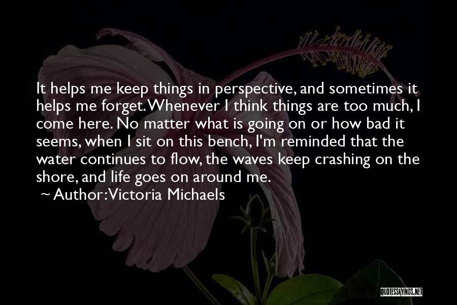 Life Continues Quotes By Victoria Michaels