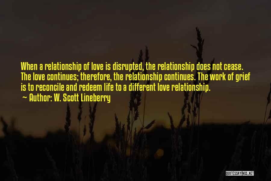 Life Continues Quotes By W. Scott Lineberry