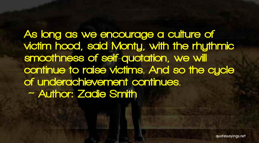 Life Continues Quotes By Zadie Smith