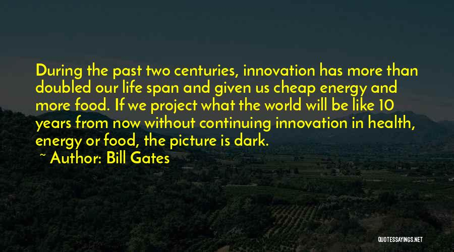 Life Continuing Quotes By Bill Gates