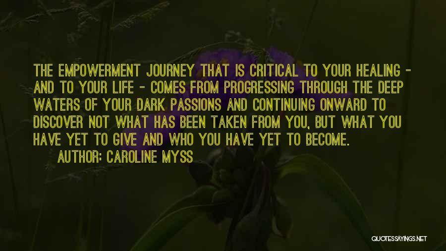Life Continuing Quotes By Caroline Myss