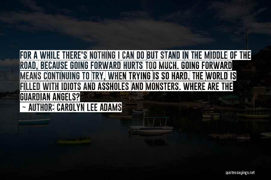 Life Continuing Quotes By Carolyn Lee Adams