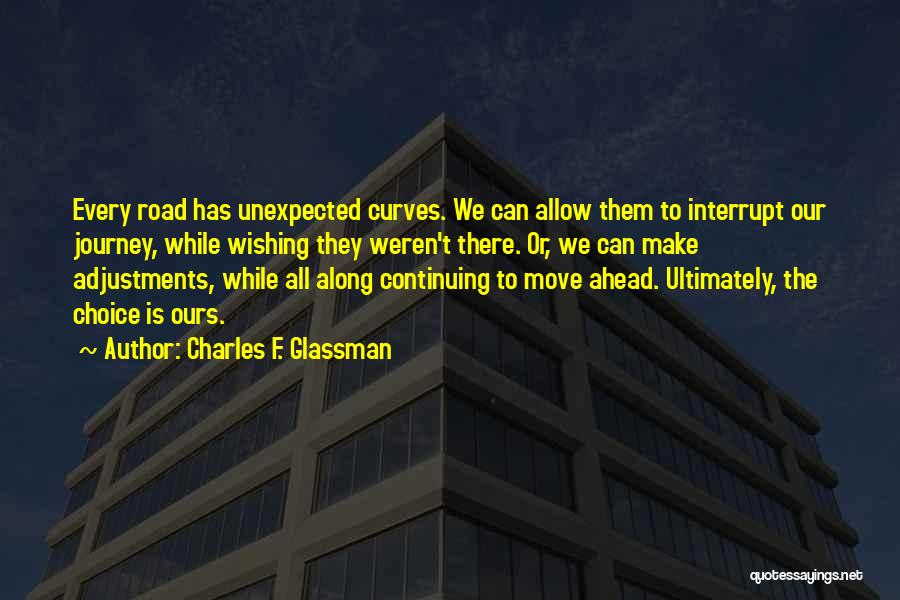 Life Continuing Quotes By Charles F. Glassman