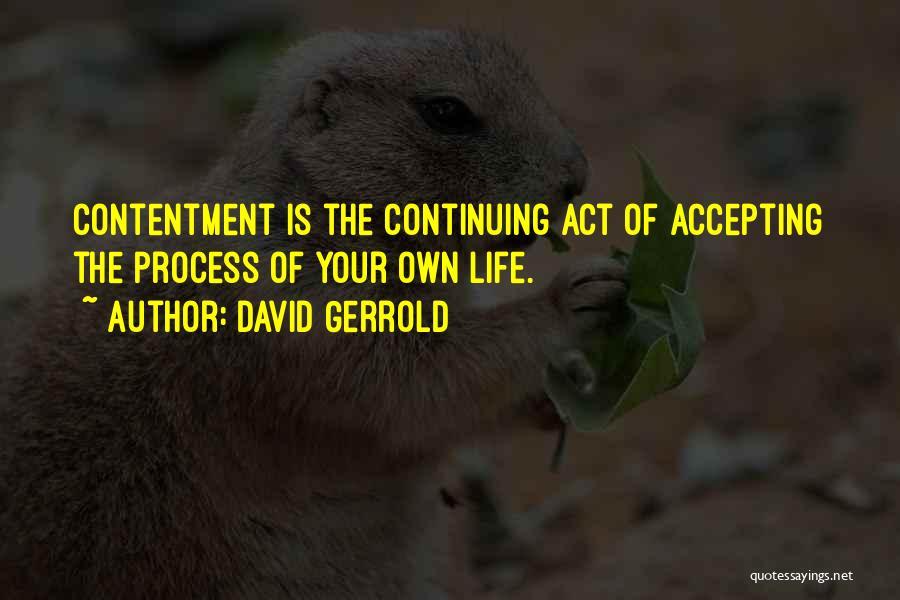 Life Continuing Quotes By David Gerrold