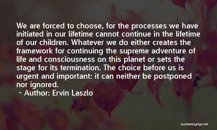 Life Continuing Quotes By Ervin Laszlo