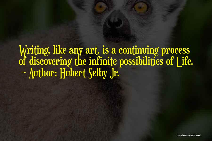 Life Continuing Quotes By Hubert Selby Jr.