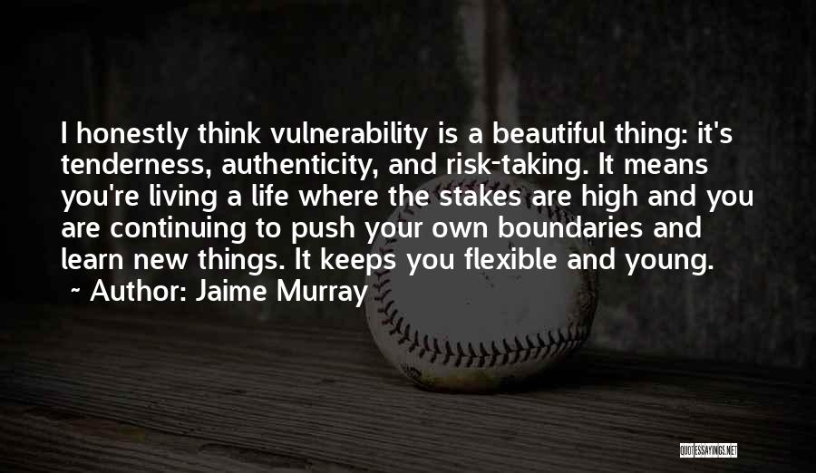 Life Continuing Quotes By Jaime Murray