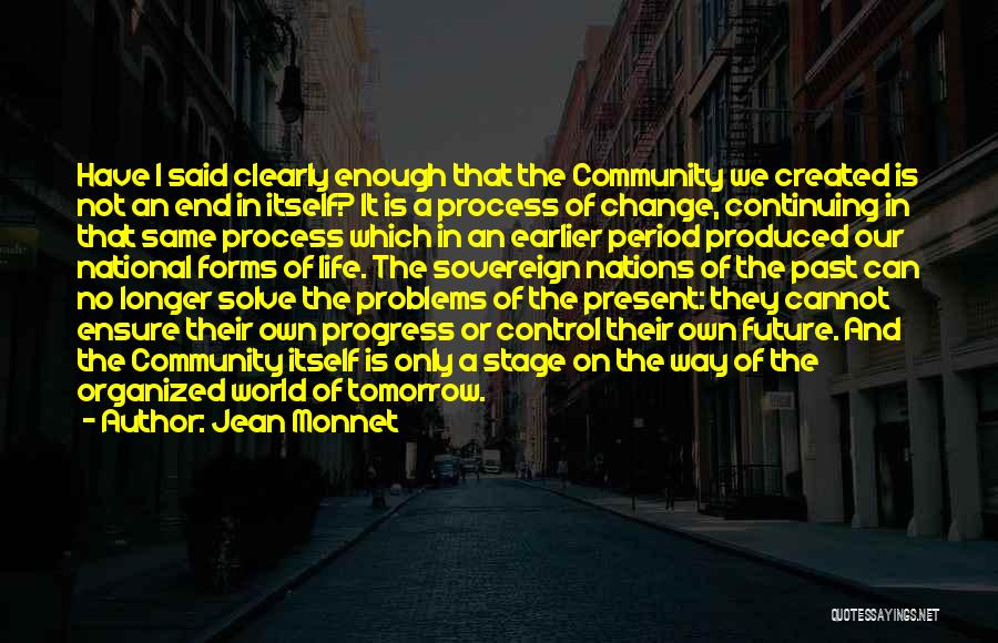 Life Continuing Quotes By Jean Monnet