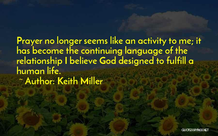 Life Continuing Quotes By Keith Miller