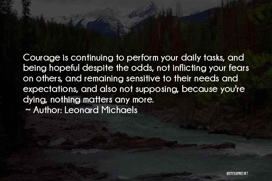 Life Continuing Quotes By Leonard Michaels