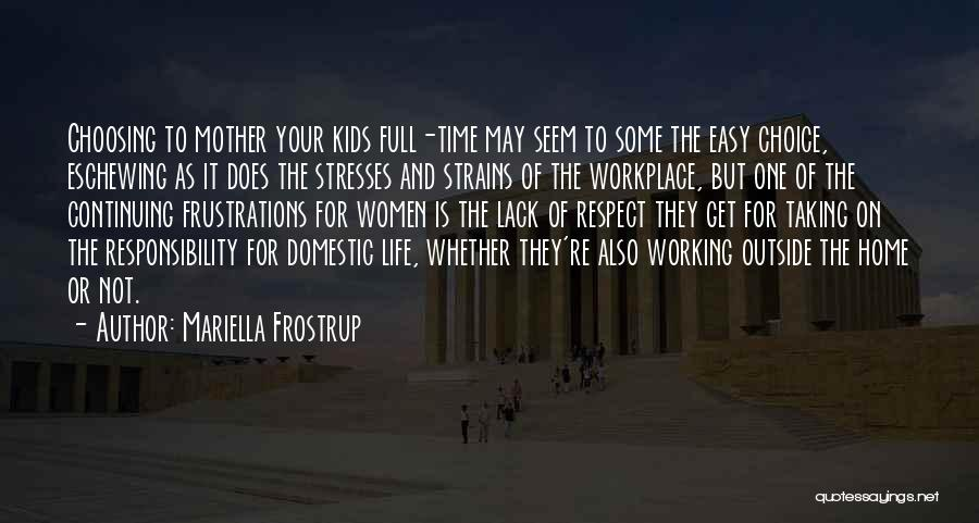 Life Continuing Quotes By Mariella Frostrup