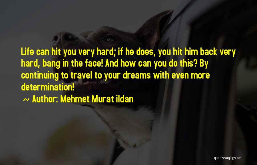 Life Continuing Quotes By Mehmet Murat Ildan