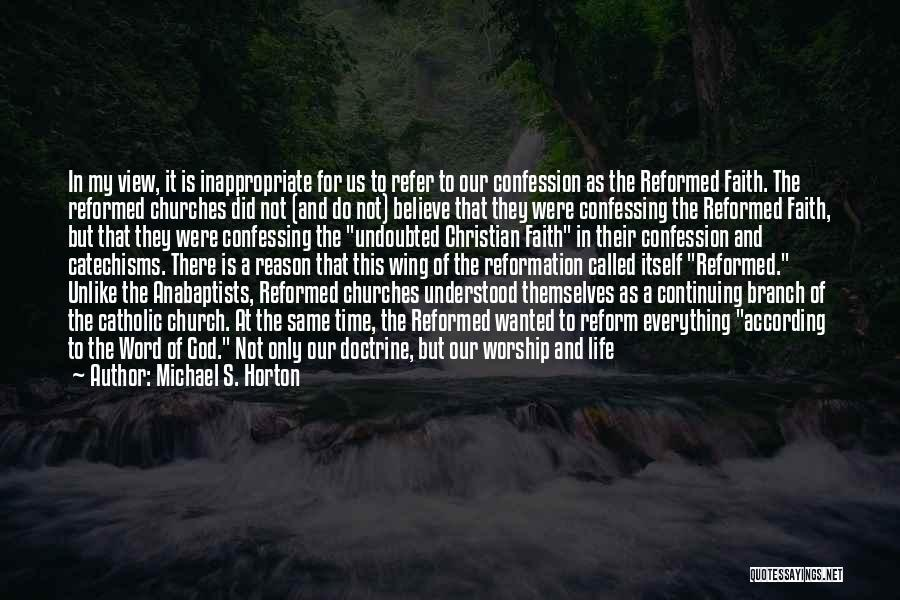 Life Continuing Quotes By Michael S. Horton