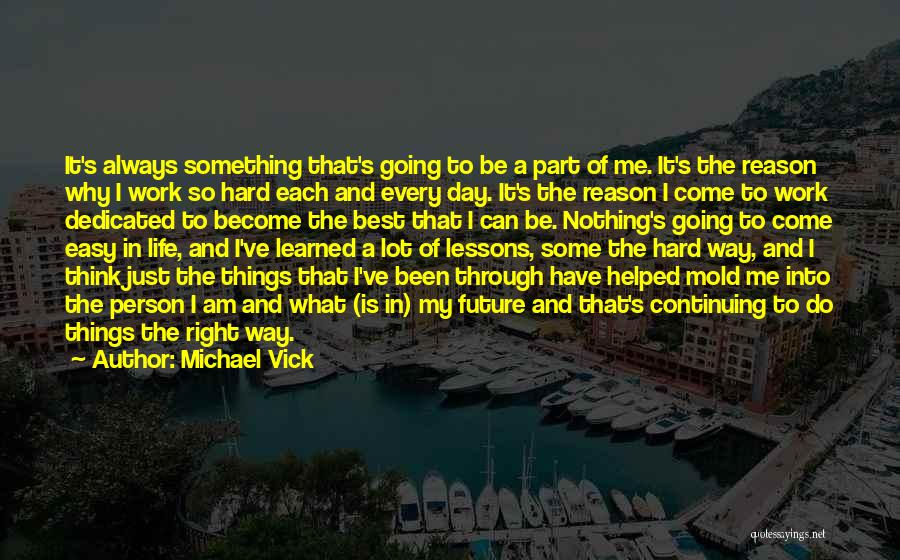 Life Continuing Quotes By Michael Vick