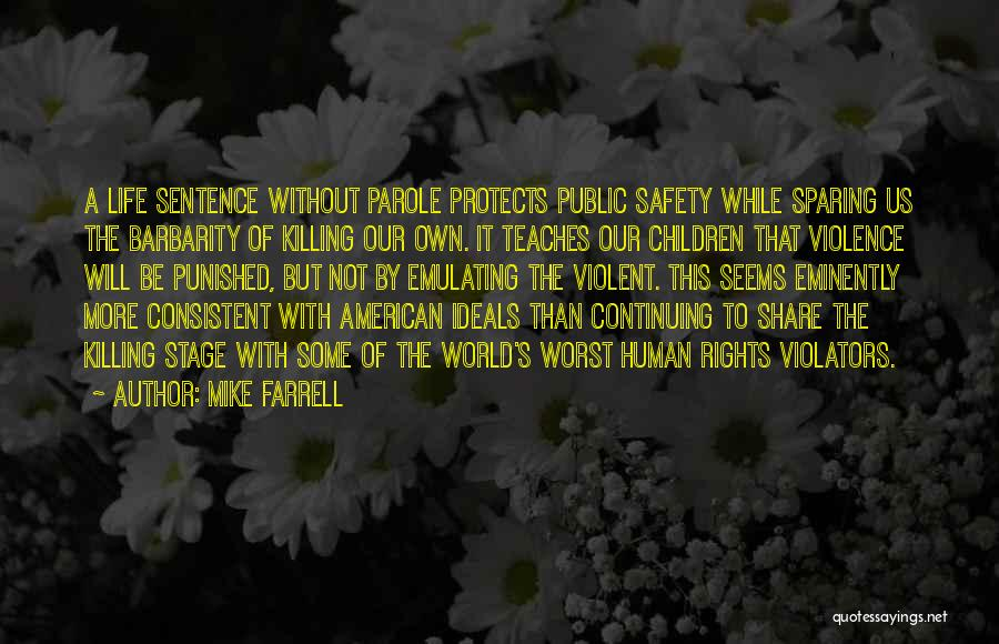 Life Continuing Quotes By Mike Farrell