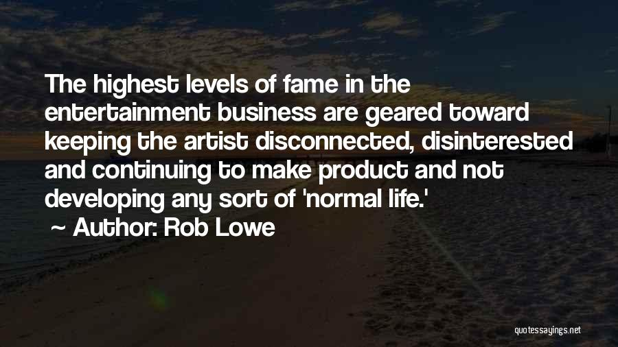 Life Continuing Quotes By Rob Lowe