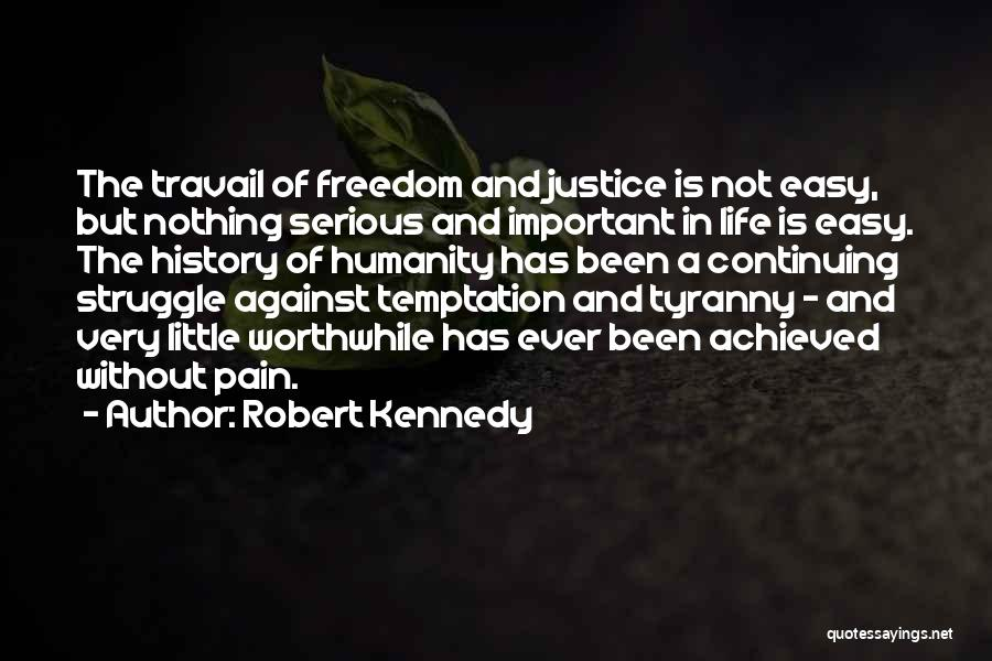 Life Continuing Quotes By Robert Kennedy