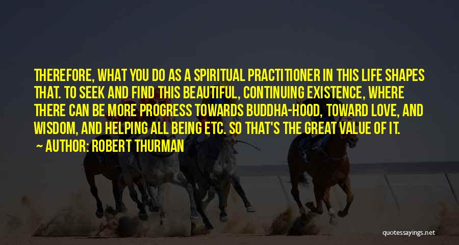Life Continuing Quotes By Robert Thurman