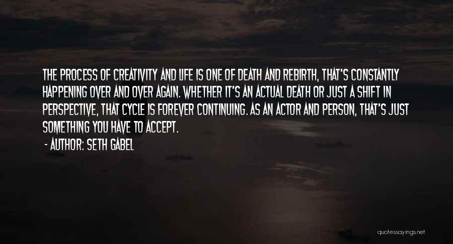 Life Continuing Quotes By Seth Gabel