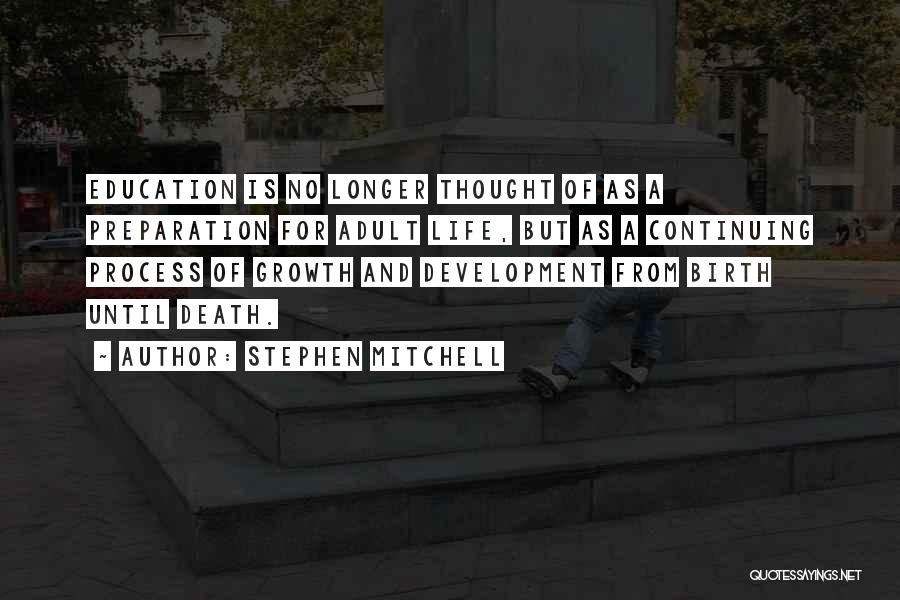 Life Continuing Quotes By Stephen Mitchell
