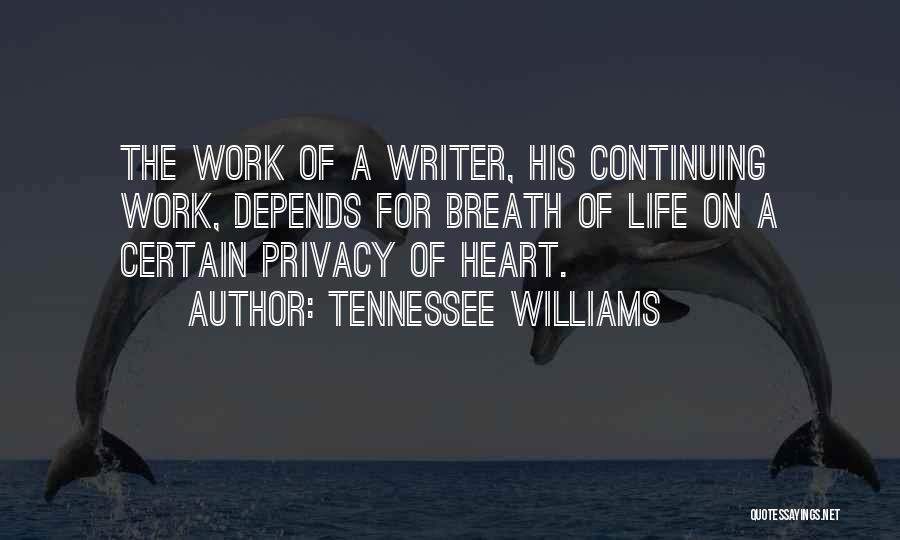 Life Continuing Quotes By Tennessee Williams