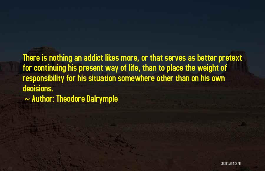 Life Continuing Quotes By Theodore Dalrymple