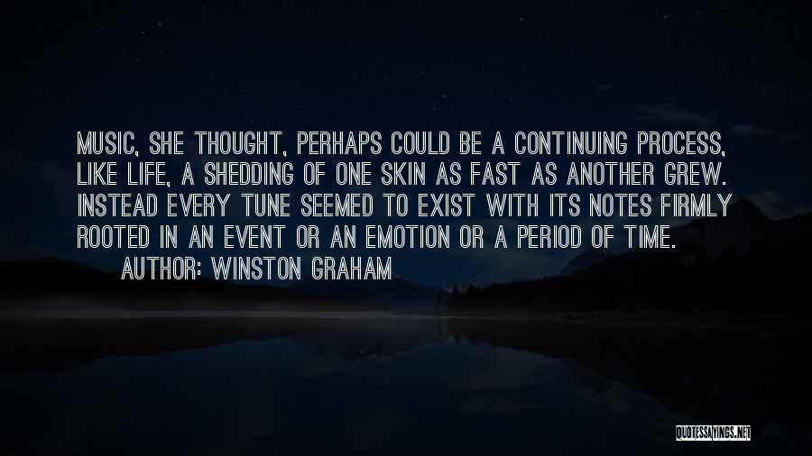 Life Continuing Quotes By Winston Graham