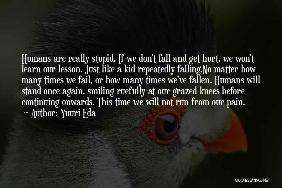 Life Continuing Quotes By Yuuri Eda