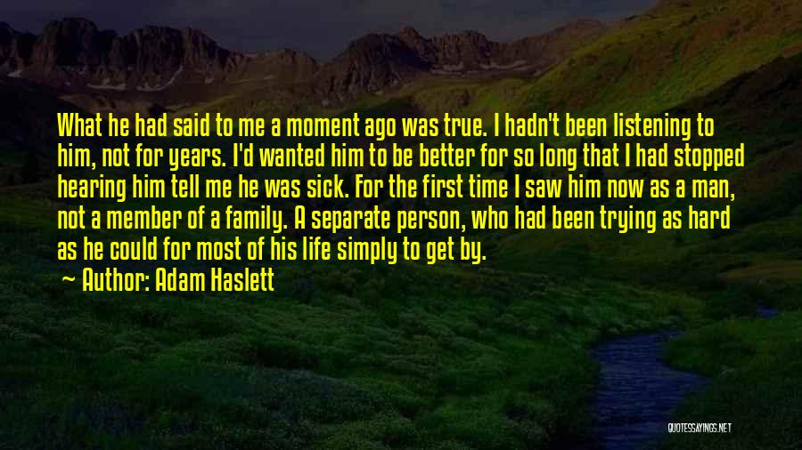 Life Could Be Hard Quotes By Adam Haslett