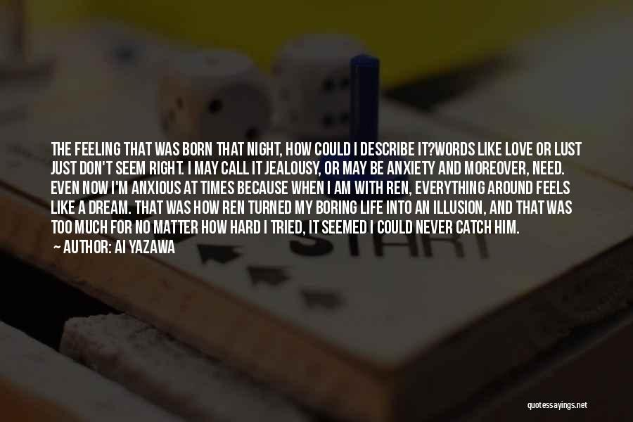 Life Could Be Hard Quotes By Ai Yazawa