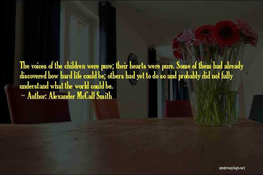 Life Could Be Hard Quotes By Alexander McCall Smith