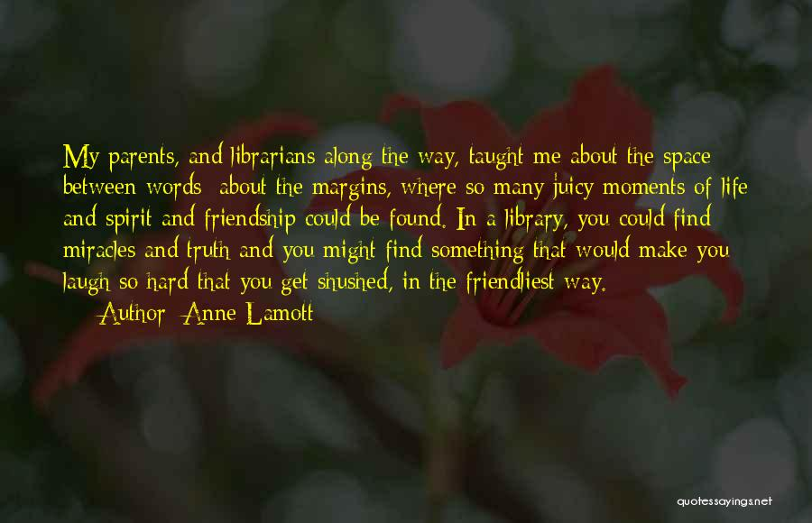 Life Could Be Hard Quotes By Anne Lamott