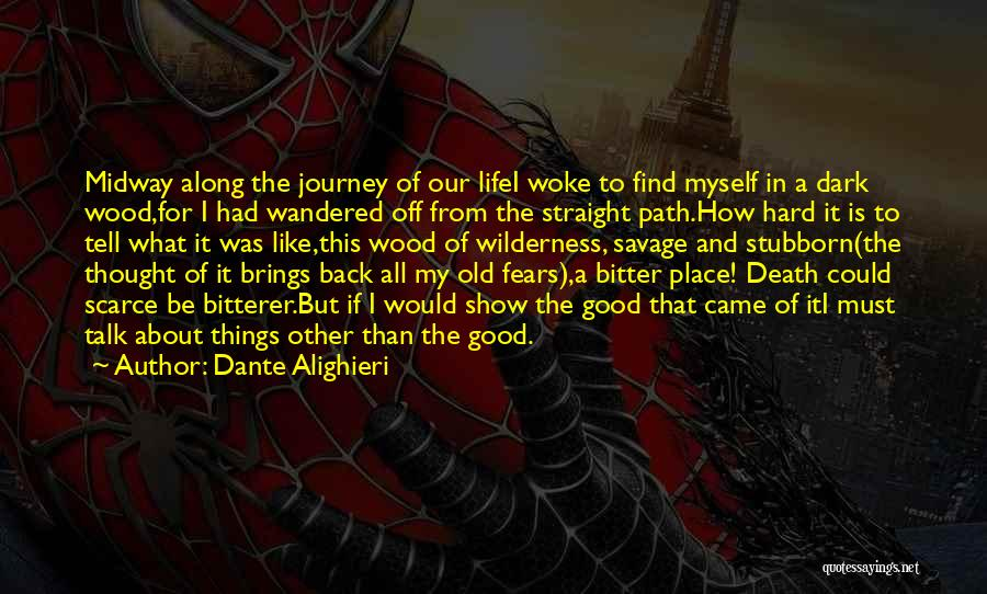 Life Could Be Hard Quotes By Dante Alighieri
