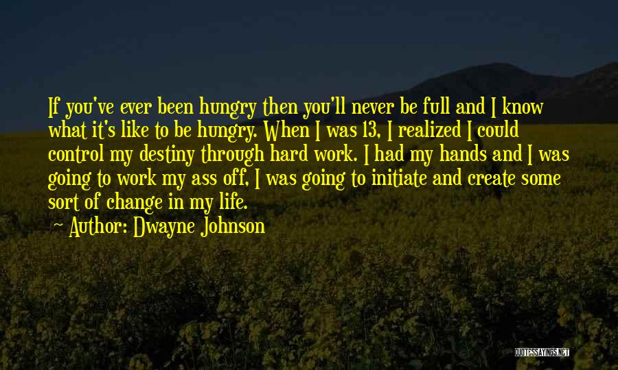 Life Could Be Hard Quotes By Dwayne Johnson